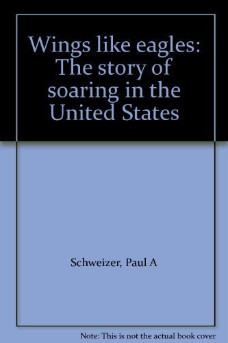 9780874748277: Wings like eagles: The story of soaring in the United States