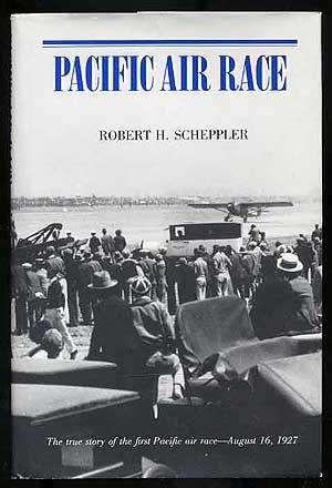 Pacific Air Race: Scheppler, Robert H.