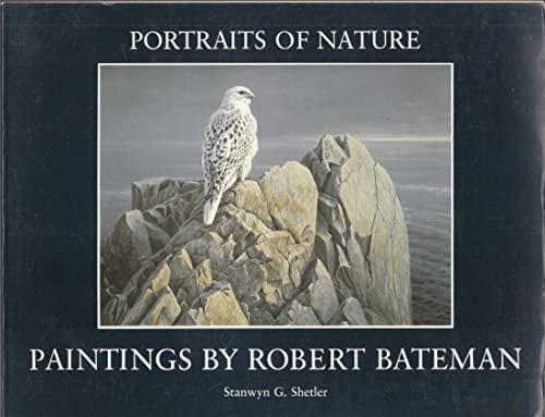 Portraits of Nature: Paintings by Robert Bateman: Shetler, Stanwyn G.