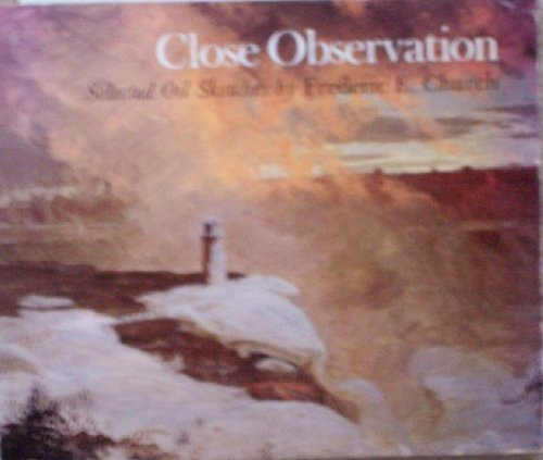 9780874748871: Close Observations: Selected Oil Sketches by Frederic E. Church