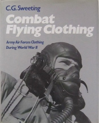 9780874748987: Combat Flying Clothing: Army Air Forces Clothing During World War II