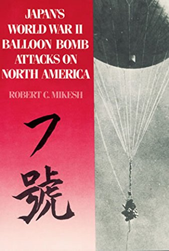 Japan's World War II Balloon Bomb Attacks on North America (0874749115) by Mikesh, Robert C.