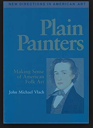 9780874749267: Plain Painters: Making Sense of American Folk Art (New directions in American art)