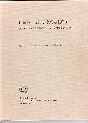 Lindenmeier, 1934-74: Concluding Report on Investigations: Wilmsen, Edwin N.;Roberts, Frank H.H.