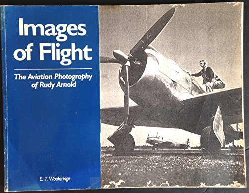 9780874749755: Images of Flight: The Aviation Photography of Rudy Arnold