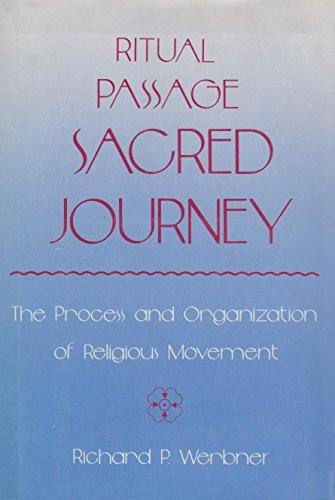 Ritual Passage Sacred Journey: The Process and Organization of Religious Movement: Werbner, Richard...