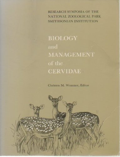 9780874749816: Biology and Management of the Cervidae. Research Symposia of the National Zoological Park, Smithsonian Institution.