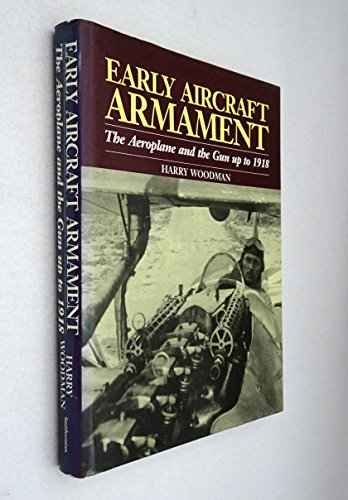 9780874749946: Early Aircraft Armament: The Aeroplane and the Gun Up to 1918