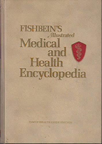 9780874752502: Fishbein's Illustrated Medical and Health Encyclopedia