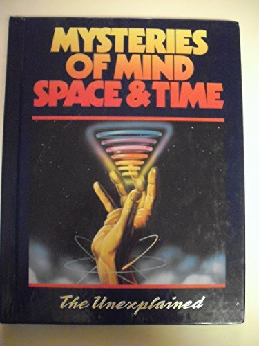 9780874755756: Mysteries of Mind Space & Time: The Unexplained