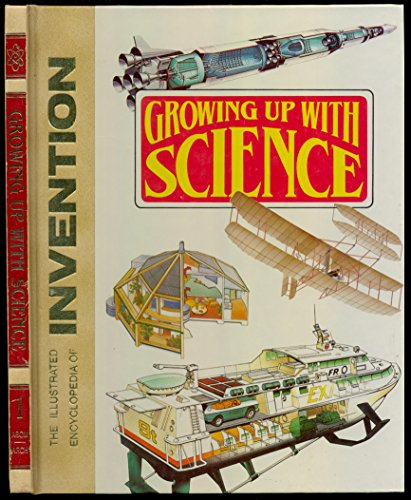 9780874758306: Growing up with science: The illustrated encyclopedia of invention