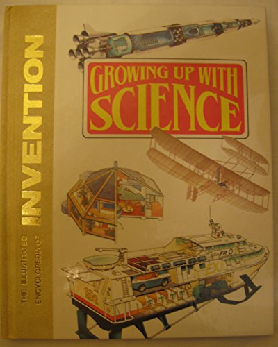 9780874758412: Growing Up With Science: The Illustrated Encyclopedia of Invention