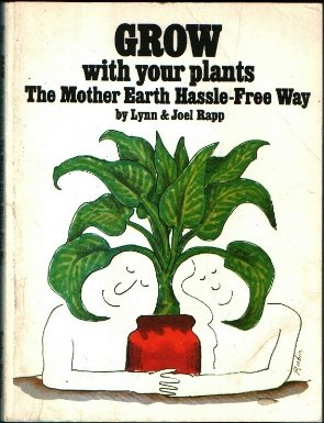 9780874770292: Grow With Your Plants: The Mother Earth Hassle-Free Way