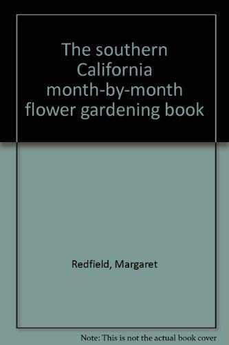 9780874770407: The Southern California Month-by-Month Flower Gardening Book