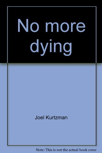 No more dying: The conquest of aging and the extension of human life (9780874770551) by Kurtzman, Joel