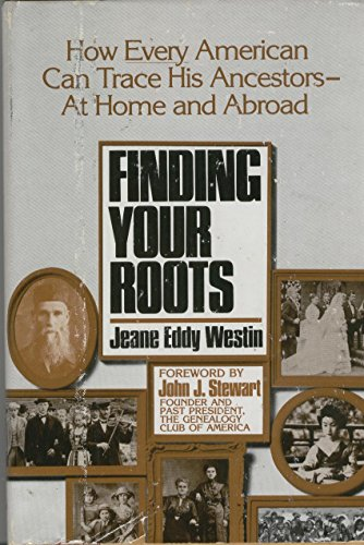 Finding Your Roots: How Every American Can: Westin, Jeane Eddy