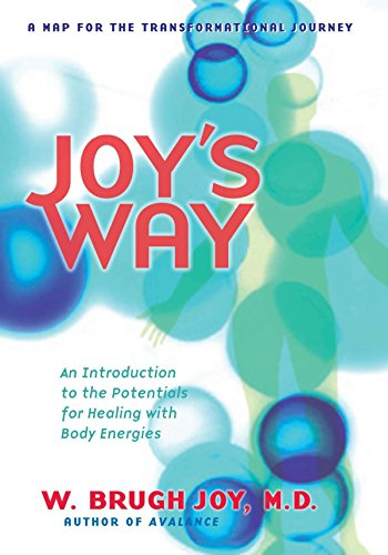 9780874770858: Joy's Way, A Map for the Transformational Journey: An Introduction to the Potentials for Healing with Body Energies