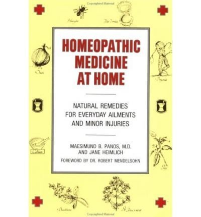 9780874771190: (Homeopathic Medicine at Home: Natural Remedies for Everyday Ailments and Minor Injuries) BY (Panos, Maesimund B.) on 1981