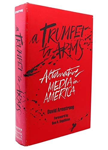 9780874771589: A trumpet to arms: Alternative media in America