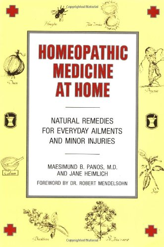 9780874771954: Homeopathic Medicine at Home: Natural Remedies for Everyday Ailments and Minor Injuries