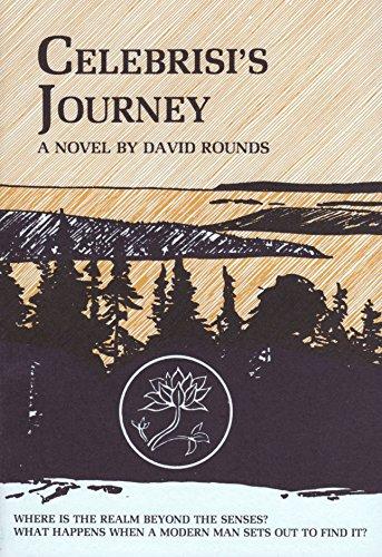 Celebrisi's Journey: A Novel: Rounds, David