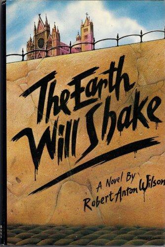 The Earth Will Shake: Wilson, Robert Anton
