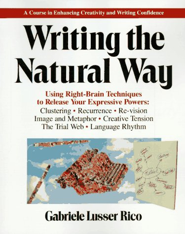 9780874772364: Writing the Natural Way: Using Right-brain Techniques to Release Your Expressive Powers