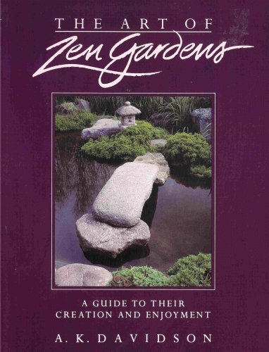 9780874772548: The Art of Zen Gardens: A Guide to Their Creation and Enjoyment