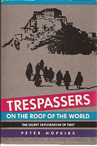 Trespassers on the Roof of the World: Peter Hopkirk