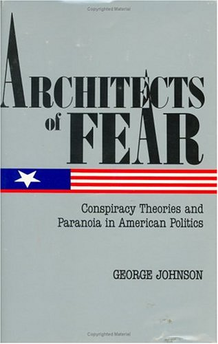 9780874772753: Architects of Fear: Conspiracy Theories and Paranoia in American Politics