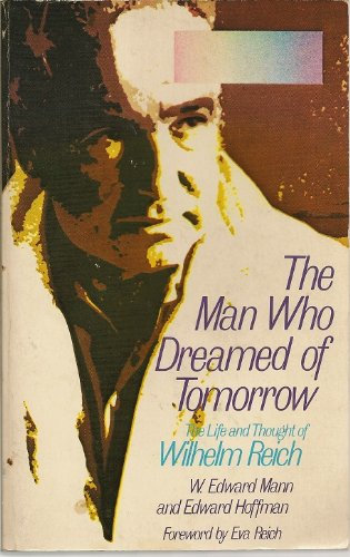 9780874772791: Man Who Dreamed of Tomorrow: Conceptual Biography of Wilhelm Reich
