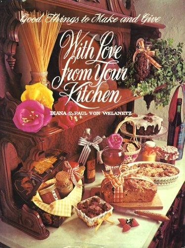 With Love From Your Kitchen: Diana Von Welanetz