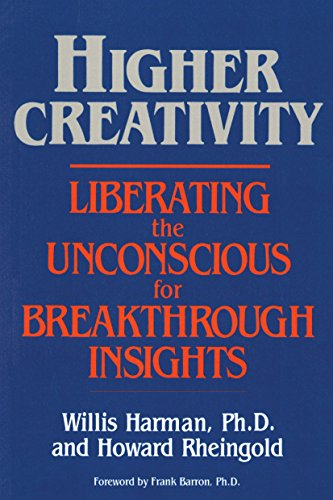 9780874773354: Higher Creativity: Liberating the Unconscious for Breakthrough Insights