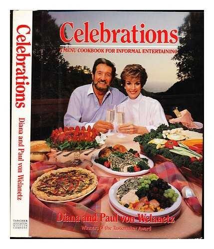 Celebrations (A Menu Cookbook for Informal Entertaining): Diana Von Welanetz, Von Welanetz