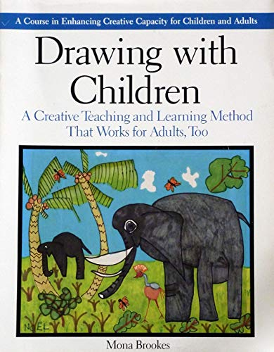 9780874773965: Drawing with Children: A Creative Teaching and Learning Method That Works for Adults Too