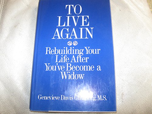 9780874774269: To Live Again: Rebuilding Your Life After You've Become a Widow