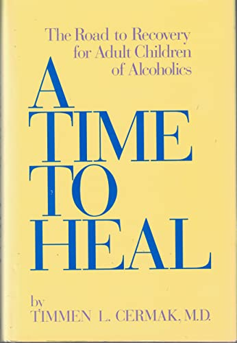 9780874774542: A Time to Heal: The Road to Recovery for Adult Children of Alcoholics