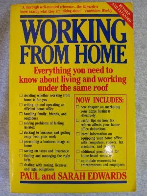 Working From Home: Everything You Need to Know About Living and Working Under the Same Roof (9780874774573) by Paul Edwards; Sarah Edwards