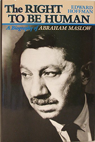 9780874774610: The Right to Be Human: A Biography of Abraham Maslow
