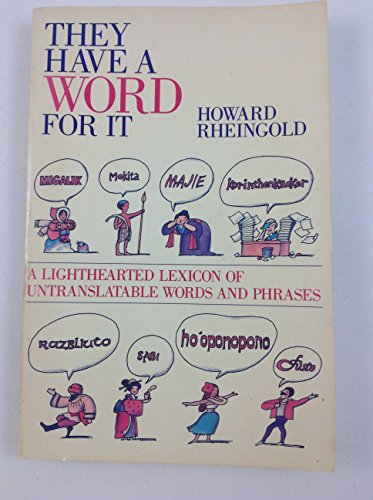 9780874774641: They Have a Word for It: A Lighthearted Lexicon of Untranslatable Words and Phrases