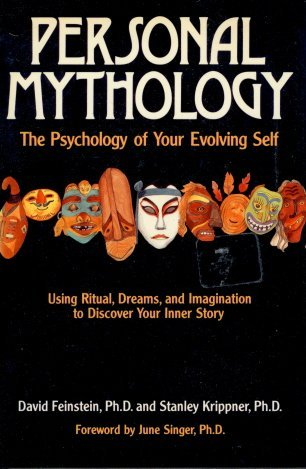 9780874774832: Personal Mythology: The Psychology of Your Evolving Self