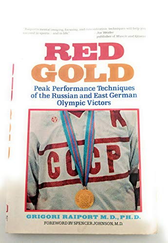 9780874774900: Red Gold: Peak Performance Techniques of the Russian and East German Olympic Victors