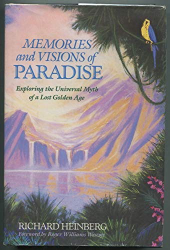 9780874775150: Memories and Visions of Paradise: Exploring the Universal Myth of a Lost Golden Age