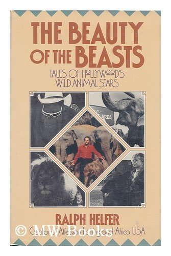 9780874775167: Beauty of the Beasts: Tales of Hollywood's Wild Animal Stars