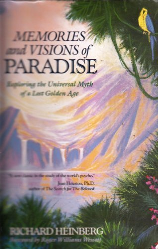 9780874775266: Memories and Visions of Paradise: Exploring the Universal Myth of a Lost Golden Age (Paperback)