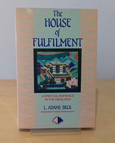 House of Fulfilment : A Spiritual Romance: L. Adams Beck