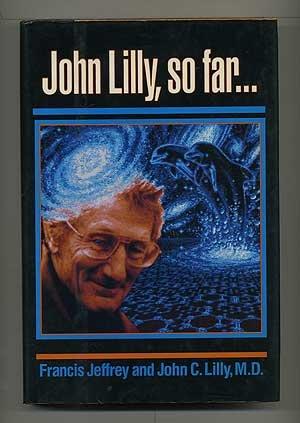 9780874775396: John Lilly, So Far...