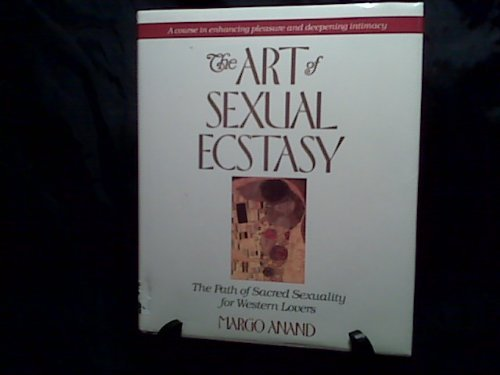 9780874775402: Art of Sexual Ecstasy: The Path of Sacred Sexuality for Western Lovers