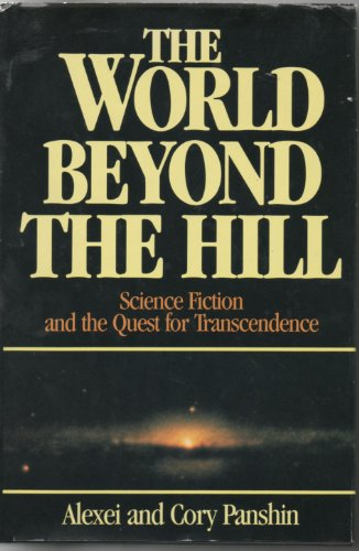 9780874775549: The World Beyond the Hill: Science Fiction and the Quest for Transcendence