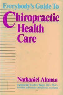 9780874775600: Everybody's Guide to Chiropractic Health Care